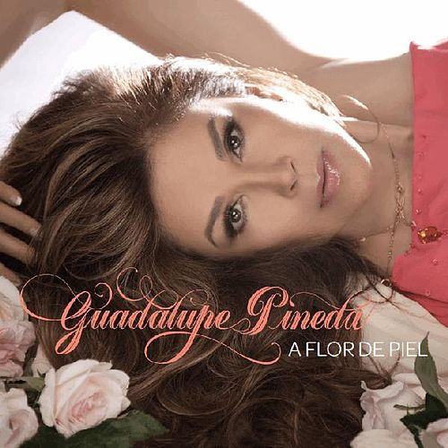 Play & Download A Flor De Piel by Guadalupe Pineda   Napster