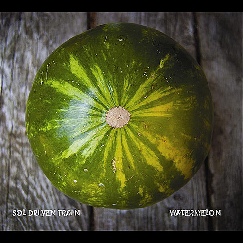 Play & Download Watermelon by Sol Driven Train | Napster