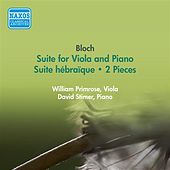 Bloch, E.: Suite for Viola and Piano / Suite Hebraique / 2 Pieces (Primrose) (1956) by William Primrose