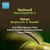 Macdowell, E.: Piano Concerto No. 2 / Hanson, H.: Symphony No. 2,