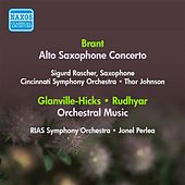 Play & Download Brant, H.: Alto Saxophone Concerto (Rascher, T. Johnson) / Glanville-Hicks, P.: 3 Gymnopedie / Rudhyar, D.: Sinfonietta (Rias Symphony, Perlea) (1953) by Various Artists | Napster