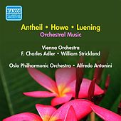 Luening, O.: Symphonic Fantasia No. 1 / Antheil, G.: Serenade No. 1 / Howe, M.: Stars / Sand (Adler, Antonini, Strickland) (1957) by Various Artists