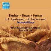 Orchestral Music - Blacher, B. / Einem, G. Von / Fortner, W. / Hartmann, K.A. / Liebermann, R. (Berlin Rias Symphony, Fricsay) (1956) by Ferenc Fricsay