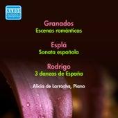 Grandos, E.: Escenas Romanticas / Espla, O.: Sonata Espanola / Rodrigo, J.: 3 Danzas De Espana (Larrocha) (1956) by Alicia De Larrocha