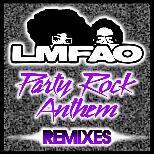 Play & Download Party Rock Anthem Remixes by LMFAO | Napster
