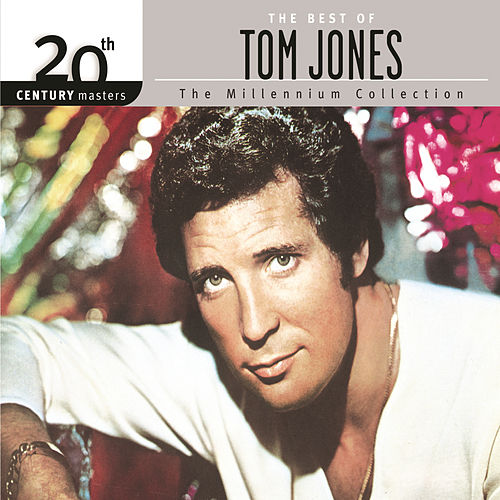The Best Of Tom Jones 20th Century Masters The Millennium Collection by Tom Jones