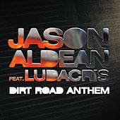 Dirt Road Anthem Remix (Feat. Ludacris) by Jason Aldean