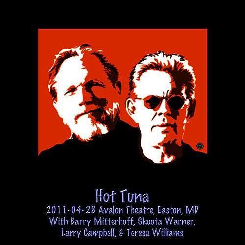 2011-04-28 Avalon Theatre, Easton, MD by Hot Tuna