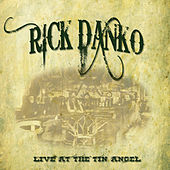 Play & Download Live At Tin Angel by Rick Danko | Napster