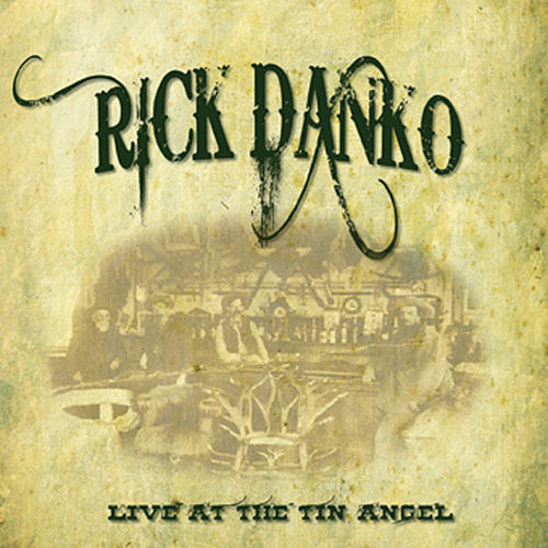 Live At Tin Angel by Rick Danko
