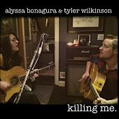 Play & Download Killing Me - Single by Alyssa Bonagura | Napster