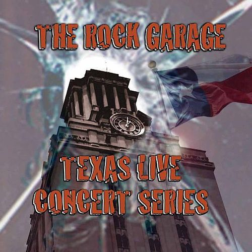 Play & Download The Rock Garage Texas Live Concert Series, Vol. 1 by Various Artists | Napster