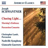 Schwantner: Percussion Concerto - Morning's Embrace - Chasing Light… by Giancarlo Guerrero