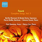 Play & Download Faure, G.: Songs (Complete), Vol. 5 - Opp. 63A, 106, 113, 114, 118 (Doria, Monmart, Mollet, Derenne) (1955) by Various Artists | Napster