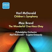 Play & Download Mcdonald, H.: Children's Symphony / Brand, M.: The Wonderful One-Hoss-Shay (Harl Mcdonald, Ormandy) (1950) by Various Artists | Napster