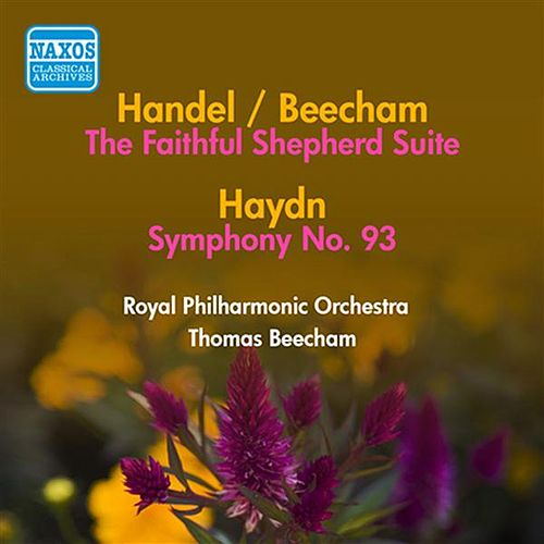 Play & Download Handel, G.F.: Faithful Shepherd Suite (The) (Arr. T. Beecham) / Haydn, J.: Symphony No. 93 (Beecham) (1950) by Thomas Beecham | Napster