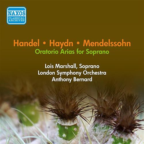Play & Download Oratorio Arias: Marshall, Lois - Handel, G.F. / Haydn, F.J. / Mendelssohn, F. (1957) by Lois Marshall | Napster