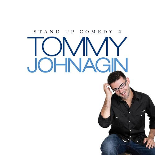 Play & Download Stand Up Comedy 2 by Tommy Johnagin | Napster