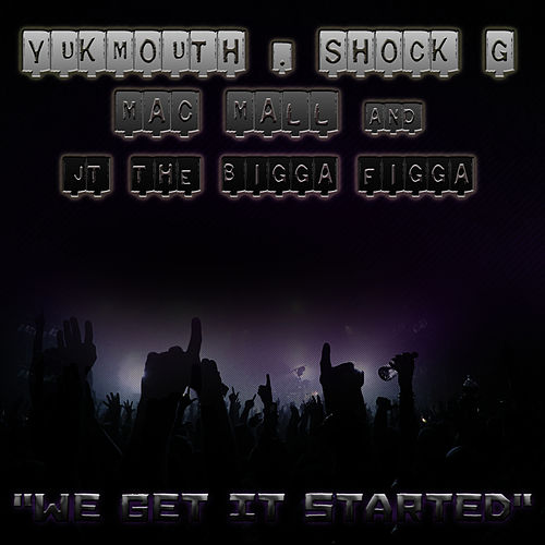 Play & Download We Get It Started by Yukmouth | Napster