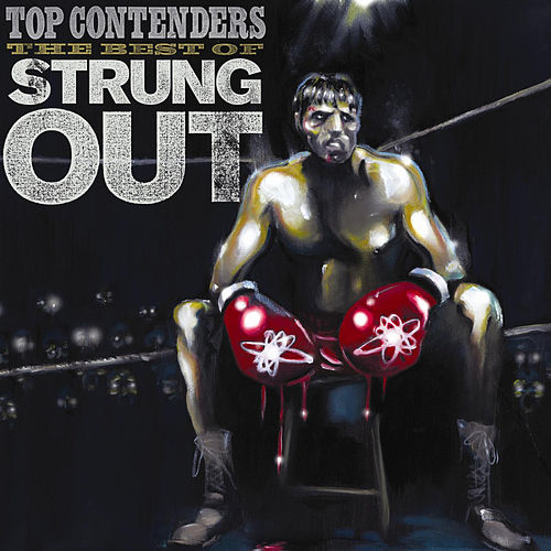 Play & Download Top Contenders: The Best of Strung Out by Strung Out | Napster