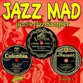 Jazz Mad Vol. 3: 1920s Jazz Sampler by Various Artists