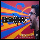 Play & Download Movin' On Up Maxi-Single by Headnodic | Napster