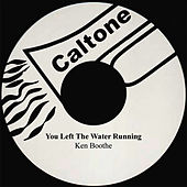 Play & Download You Left The Water Running by Ken Boothe | Napster