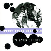 Prisoner of Love by The Ink Spots