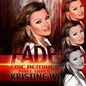 Play & Download Fade: The Epic Remixes (Part 3) by Kristine W. | Napster