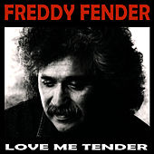 Play & Download Love Me Tender by Freddy Fender | Napster