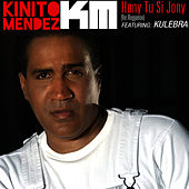 Play & Download Hony Tu Si Jony by Kinito Méndez | Napster