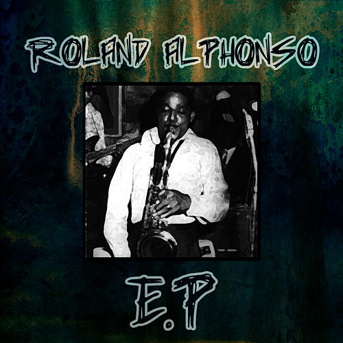 Play & Download Roland Alphonso - EP by Roland Alphonso | Napster