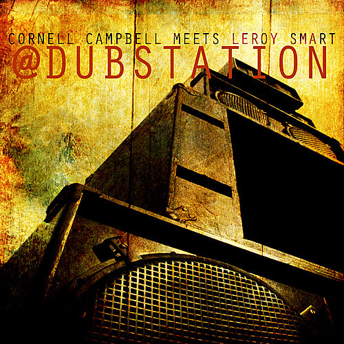 Play & Download Cornell Campbell Meets Leroy Smart At Dub Station by Various Artists | Napster