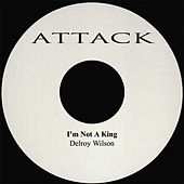 Play & Download I'm Not A King by Delroy Wilson | Napster