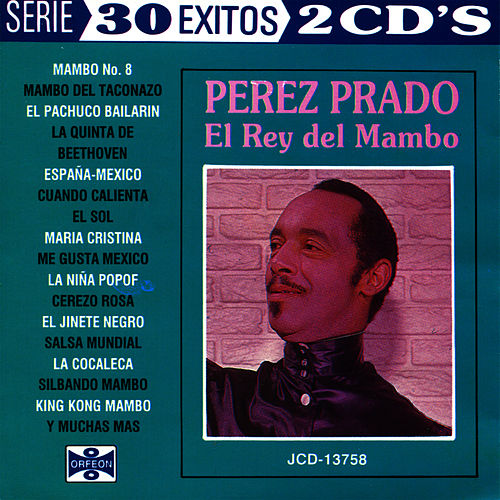 Play & Download El Rey del Mambo, Vol. II by Perez Prado | Napster