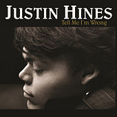 Tell Me I'm Wrong by Justin Hines