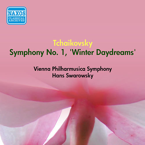 Play & Download Tchaikovsky, P.I.: Symphony No. 1, 'Winter Daydreams' (Vienna Philharmusica Symphony, Swarowsky) (1956) by Hans Swarowsky | Napster