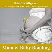 Play & Download Pregnancy, Bonding Meditation, Hypnosis For Mom And Baby by Anna Thompson | Napster