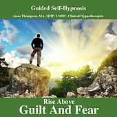Play & Download Beyond Guilt And Fear, Hypnosis With Solfeggio Tones by Anna Thompson | Napster