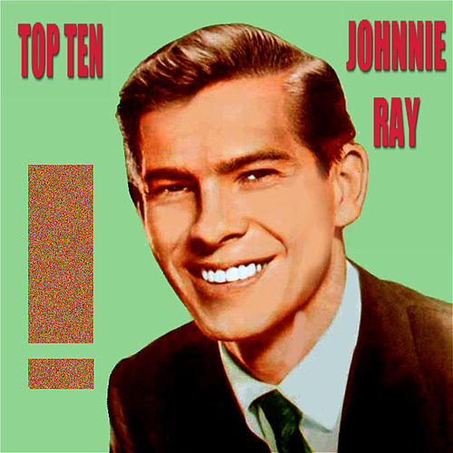 Play & Download Johnnie Ray Top Ten by Johnnie Ray | Napster