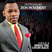 Move II: Bring The Choir Back by Dexter Walker & Zion Movement