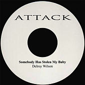 Play & Download Sombody Has Stolen My Baby by Delroy Wilson | Napster