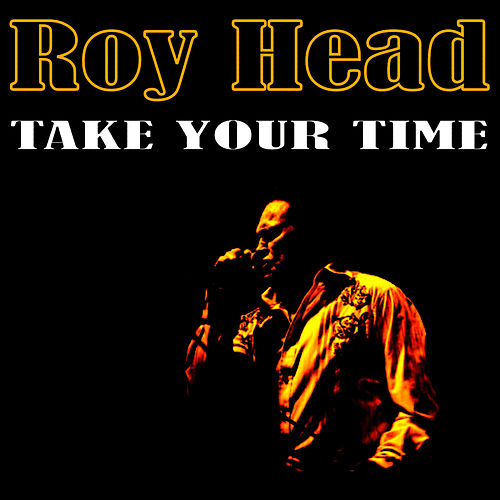 Play & Download Take Your Time by Roy Head | Napster