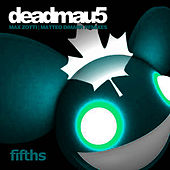 Play & Download Fifths (Remixes) by Deadmau5 | Napster