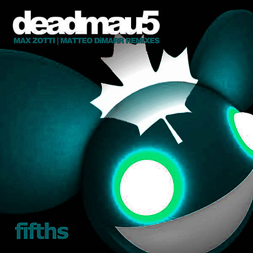 Fifths (Remixes) by Deadmau5