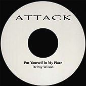 Play & Download Put Yourself In My Place by Delroy Wilson | Napster