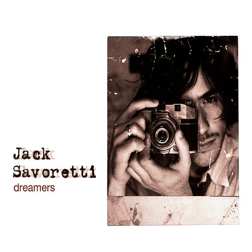 Play & Download Dreamers by Jack Savoretti | Napster
