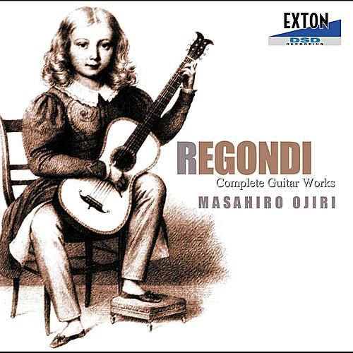 Regondi Complete Guitar Works by Masahiro Ojiri