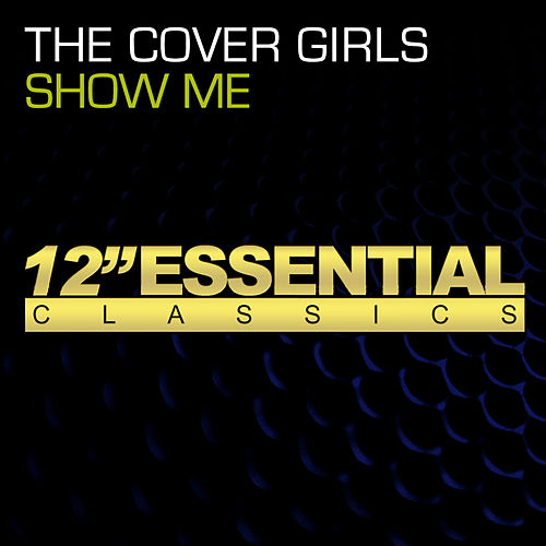 Play & Download Show Me by The Cover Girls | Napster