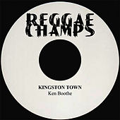 Play & Download Kingston Town - Single by Ken Boothe | Napster